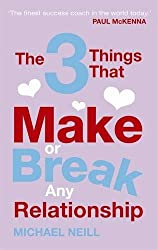 The 3 Things That Make or Break Any Relationship