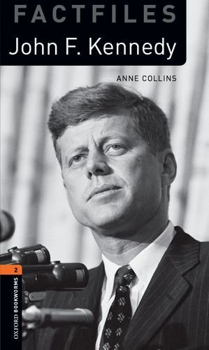 Oxford Bookworms Library Factfiles: Stage 2: John F. Kennedy by Anne Collins (2014-01-16)
