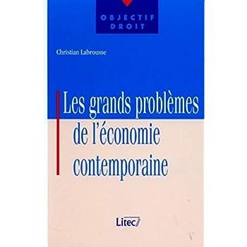Les grands problèmes de l'économie contemporaine (ancienne édition)