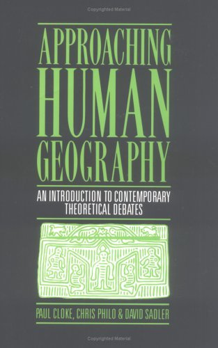 Approaching Human Geography: An Introduction to Contemporary Theoretical Debates by Paul Cloke (1991-04-05)