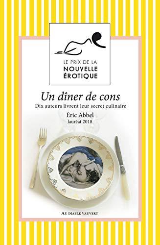 Couverture du livre Un dîner de cons: Prix de la nouvelle érotique 2018 (LITT GENERALE)