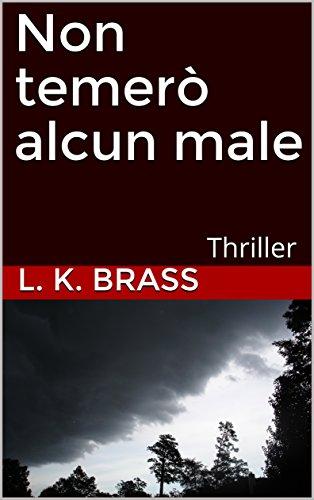 Non temerò alcun male: Thriller - Amazon Libri