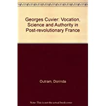 Georges Cuvier: Vocation, Science and Authority in Post-revolutionary France