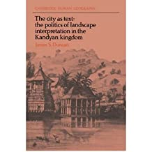 The City as Text: The Politics of Landscape Interpretation in the Kandyan Kingdom (Cambridge Human Geography) (Paperback) - Common