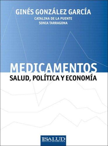 Medicamentos: Salud, Politica y Economia por Gines Gonzalez Garcia