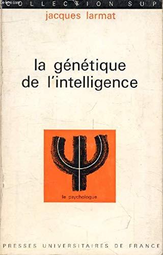 La genetique de l'intelligence - le psychologue section dirigee par p. fraisse - collection sup par J. LARMAT