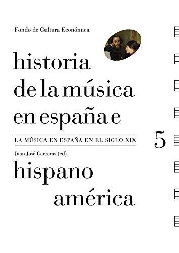Historia de la música en España e Hispanoamérica, vol. 5. La música en España en el siglo XIX por Juan José (ed) Carreras