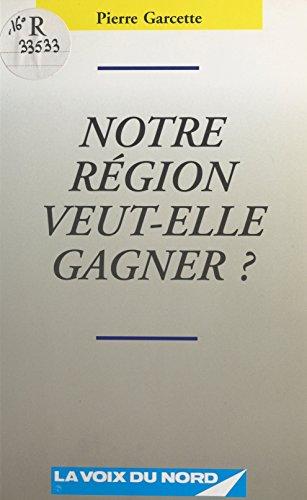 Notre région veut-elle gagner ?