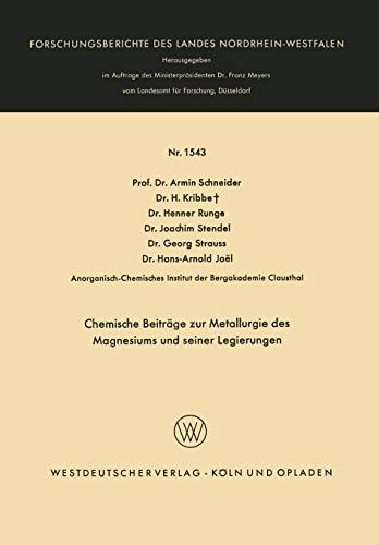 Chemische Beiträge zur Metallurgie des Magnesiums und seiner Legierungen (Forschungsberichte des Landes Nordrhein-Westfalen)