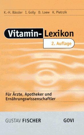 Urban & Fischer, Mchn. Vitamin- Lexikon für Ärzte, Apotheker und Ernährungswissenschaftler