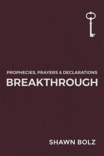 Breakthrough: Prophecies, Prayers & Declarations (English Edition)