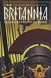 Britannia, Tome 3 : Les aigles perdus de Rome