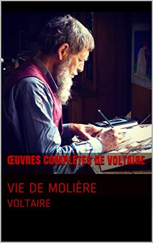 Œuvres Complètes De Voltaire: Vie De Molière por Voltaire Gratis