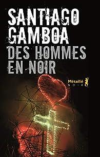 Des hommes en noir par Santiago Gamboa