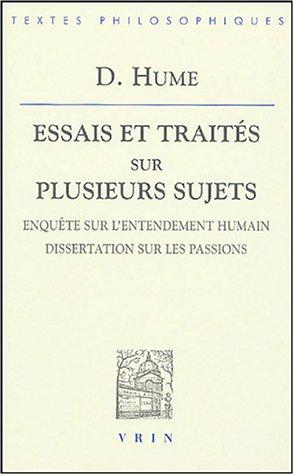 Essais et traités sur plusieurs sujets : Tome 3, Enquête sur l'entendement humain, Dissertations sur les passions par David Hume