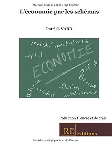L'??conomie par les sch??mas by Patrick Vard (2014-03-08)
