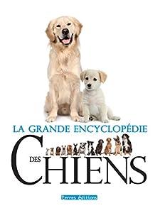 Grande Encyclopédie des Chiens (la)