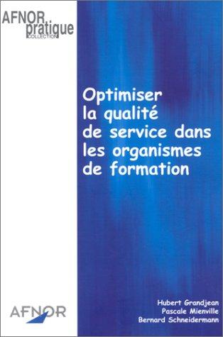 Optimiser la qualité de service dans les organismes de formation par Hubert Grandjean, Pascale Mienville, Bernard Schneidermann