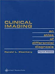 Clinical Imaging: An Atlas of Differential Diagnosis (Clinical Imaging: An Atlas of Diff Diag ( Eisenberg))