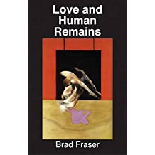 [Love and Human Remains] (By: Brad Fraser) [published: April, 2009]