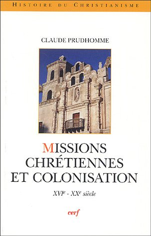 Missions chrtiennes et colonisation : XVIe-XXe sicle