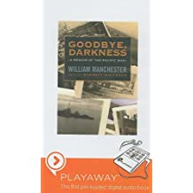 Goodbye, Darkness: A Memoir of the Pacific War [With Headphones]