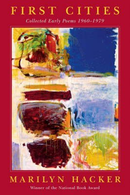 [First Cities: Collected Early Poems 1960-1979] (By: Marilyn Hacker) [published: May, 2003] par Marilyn Hacker