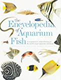 The Encyclopedia of Aquarium Fish: A Comprehensive Directory of the World's Major Aquarium Breeds