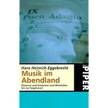Musik im Abendland: Prozesse und Stationen vom Mittelalter bis zur Gegenwart