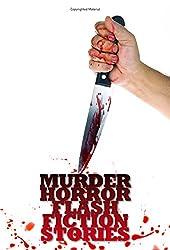 Murder: Horror Flash Fiction Stories