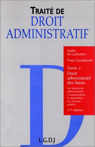 Traité de droit administratif : Tome 2, Droit administratif des biens par Yves Gaudemet