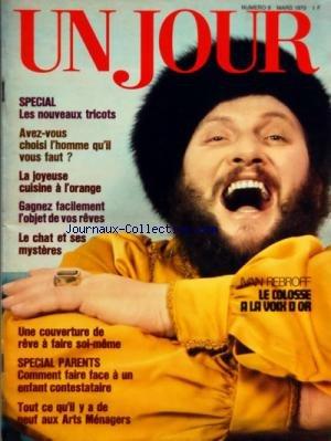 UN JOUR [No 8] du 01/03/1970 - IVAN ROBROFF - LE COLOSSE A LA VOIX D'OR - LES NOUVEAUX TRICOTS - AVEZ-VOUS CHOISI L'HOMME QU'IL VOUS FAUT - LA JOYEUSE CUISINE A L'ORANGE - LE CHAT ET SES MYSTERES - UNE COUVERTURE DE REVE A FAIRE SOI-MEME - SPECIAL PARENTS - COMMENT FAIRE FACE A UN ENFANT CONTESTATAIRE - TOUT CE QU'IL Y A DE NEUF AUX ARTS MENAGERS par Collectif