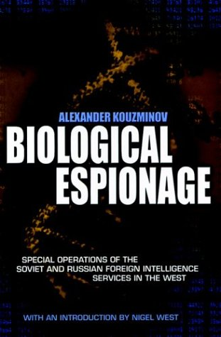 Biological Espionage: Special Operations of the Soviet and Russian Foreign Intelligence Services in the West (Greenhill Military Paperbacks)