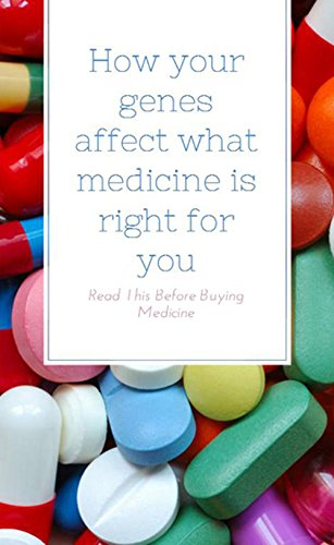 how-your-genes-affect-what-medicine-is-right-for-you-read-i-his-before-buying-medicine-english-editi
