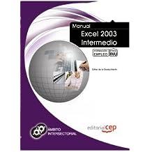 Manual Excel 2003 Intermedio. Formación para el Empleo (Fpe Formacion Empleo (cep))