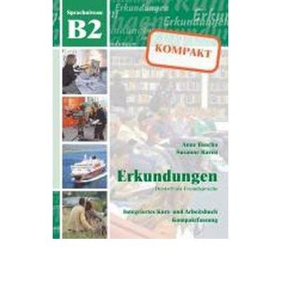 Erkundungen Deutsch als Fremdsprache KOMPAKT B2: Integriertes Kurs- und Arbeitsbuch (Paperback)(German) - Common