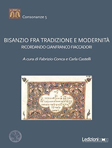 Bisanzio fra tradizione e modernit. Ricordando Gianfranco Fiaccadori