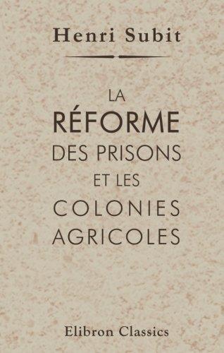 La réforme des prisons et les colonies agricoles