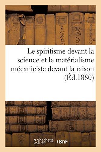 Le spiritisme devant la science et le matérialisme mécaniciste devant la raison par Sans Auteur