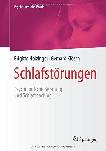 Schlafstörungen: Psychologische Beratung und Schlafcoaching (Psychotherapie: Praxis)
