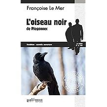 L'oiseau noir de Plogonnec: Un polar noir en Bretagne (Enquêtes en série)