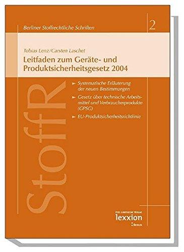 Leitfaden zum Geräte- und Produktsicherheitsgesetz 2004 (Berliner Stoffrechtliche Schriften, Band 2)