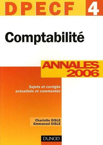 Comptabilité DPECF 4 : Annales 2006, co...