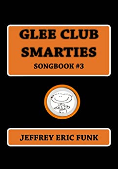 Glee Club Smarties Songbook 3 (Piano/Vocal Songbook Series (Medium Difficulty)) (English Edition) par [Funk, Jeffrey Eric]
