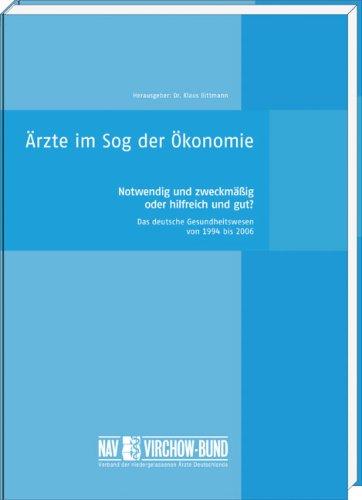 Ärzte im Sog der Ökonomie: Notwendig und zweckmäßig oder hilfreich und gut? Das deutsche Gesundheitswesen von 1994 bis - Sog-bereich