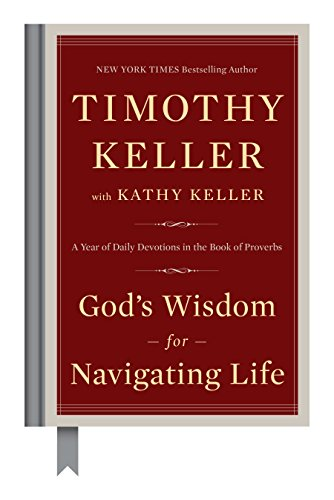 God's Wisdom for Navigating Life: A Year of Daily Devotions in the Book of Proverbs (English Edition)
