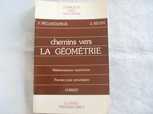 Cycle universitaire, tome 1 : chemin vers la géometrie, exercices, solutions