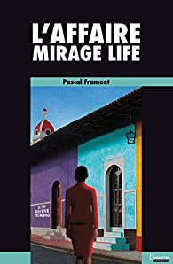 L'affaire Mirage Life par Framont