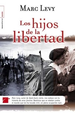 Los Hijos de la Libertad por Marc Levy