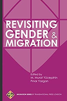 Revisiting Gender and Migration by [Yucesahin, Mustafa]